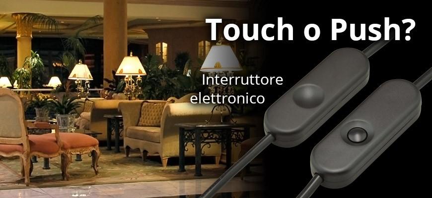 Interruttore elettronico con sensore touch o pulsante meccanico