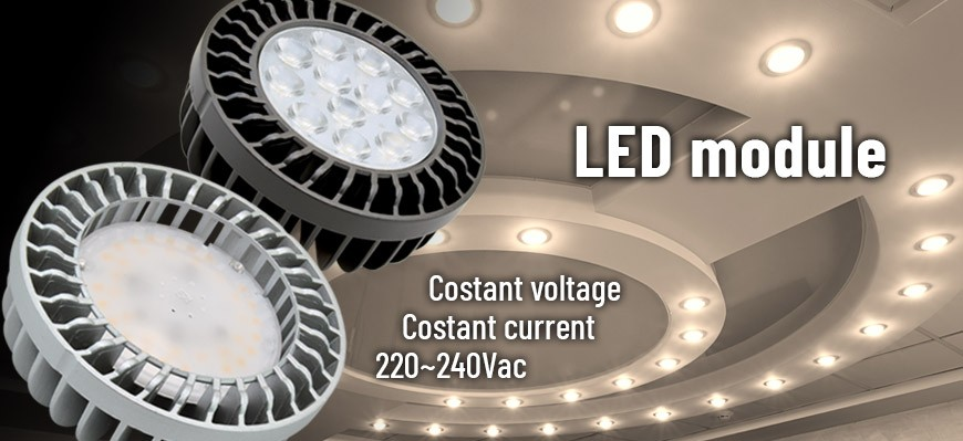 Constant current, constant voltage and 220-240Vac LED module